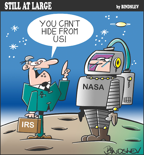 Cartoon: Still at large 61 (medium) by bindslev tagged astronaut,astronauts,nasa,irs,inland,revenue,service,tax,return,returns,taxes,taxation,space,travel,avoidance,evasion,exploration,spacemen,spaceman,hiding,astronaut,astronauts,nasa,irs,inland,revenue,service,tax,return,returns,taxes,taxation,space,travel,avoidance,evasion,exploration,spacemen,spaceman,hiding