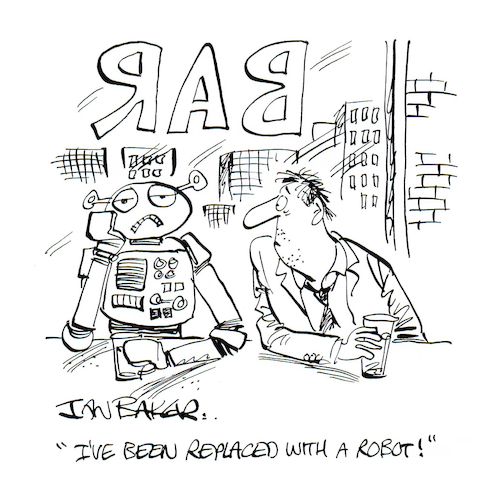 Cartoon: Robot worker (medium) by Ian Baker tagged ian,baker,gag,cartoon,magazine,robot,ai,workers,bar,drinks,jobs,job,replacement,unemployed