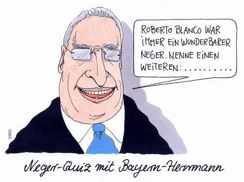 Cartoon: joachim herrmann (medium) by Andreas Prüstel tagged bayern,innenminister,joachim,herrmann,neger,roberto,blanco,quiz,cartoon,karikatur,andreas,prüstel,bayern,innenminister,joachim,herrmann,neger,roberto,blanco,quiz,cartoon,karikatur,andreas,prüstel