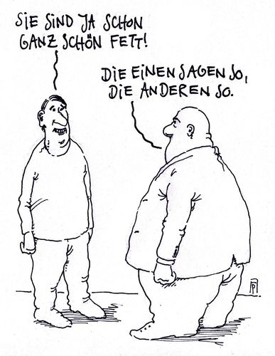 Cartoon: so und so (medium) by Andreas Prüstel tagged spruch,fett,fettleibigkeit,cartoon,karikatur,andreas,pruestel,so,spruch,fett,fettleibigkeit,cartoon,karikatur,andreas,pruestel
