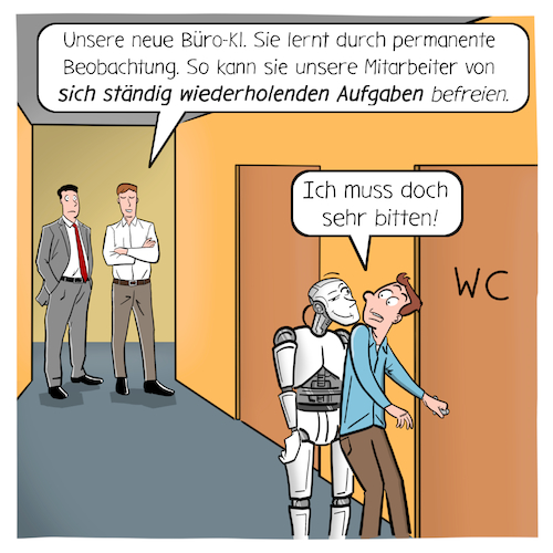 Cartoon: KI im Büro (medium) by CloudScience tagged bueroki,bi,kuenstliche,intelligenz,business,analytic,automatisierung,roboter,robotik,automation,analyse,prozess,management,office,arbeit,bedrohung,wc,cartoon,wirtschaft,angestellte,zukunft,future,trend,modern,big,data,digitalisierung,digital,tech,technik,technologie,disruption,innovation,unternehmen,ersetzen,beobachtung,it,computer,smart,bueroki,bi,kuenstliche,intelligenz,business,analytic,automatisierung,roboter,robotik,automation,analyse,prozess,management,office,arbeit,bedrohung,wc,cartoon,wirtschaft,angestellte,zukunft,future,trend,modern,big,data,digitalisierung,digital,tech,technik,technologie,disruption,innovation,unternehmen,ersetzen,beobachtung,it,computer,smart