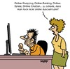 Cartoon: Online (small) by Karsten tagged online,shopping,computer,technik,kommunikation,männer,frauen,beziehungen,ehe,hygiene