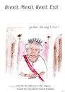 Cartoon: Wenn die Queen bayrisch redet (small) by Stefan von Emmerich tagged queen,brexit,mexit,ansprache,karrikatur,cartoon