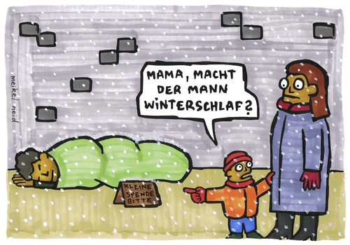 Cartoon: winterschlaf (medium) by meikel neid tagged winterschlaf,winter,armut,obdachlos,straße,kind,mutter,frage