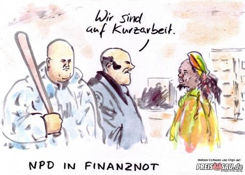 Cartoon: Finanznot (medium) by preissaude tagged finanznot,npd,partei