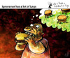 Cartoon: Ignorance has a lot of Legs (small) by PETRE tagged consumption,fastfood