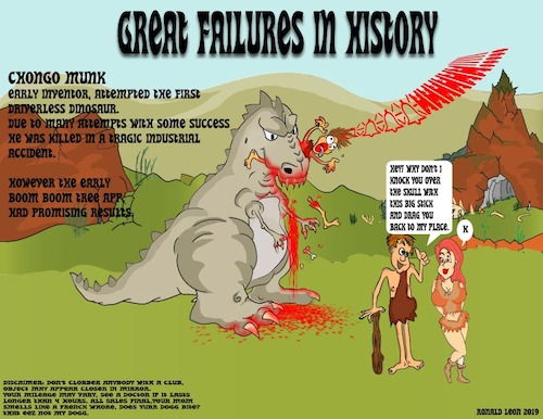Cartoon: Great Failures in History (medium) by DaD O Matic tagged dinosaurs,musk,driverless,cars,applications