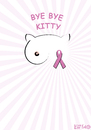 Cartoon: Bye bye kitty (small) by LeeFelo tagged ribbon,awful,sinister,breast,cancer,horrible,sexist,disease