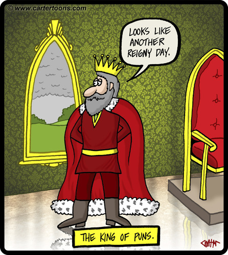 Cartoon: The king of puns (medium) by cartertoons tagged kings,kingdoms,palace,castle,puns,throne,room,rain,reign