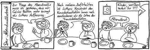 Cartoon: Der Abendmahlsstreit (medium) by weltalf tagged abendbrot,abendmahl,luther,calvin,zwingli,transsubstantiation,konsubstantiation