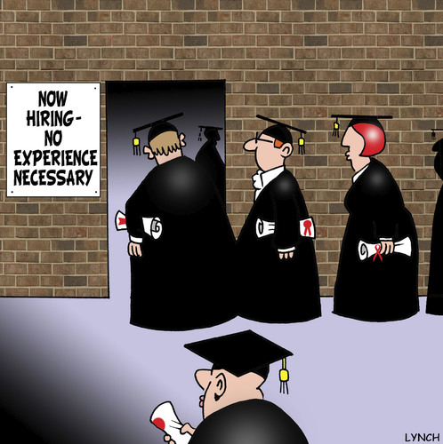 Cartoon: No experience necessary (medium) by toons tagged education,university,hiring,college,educated,uni,jobs,recession,experience,employment,jdataobs