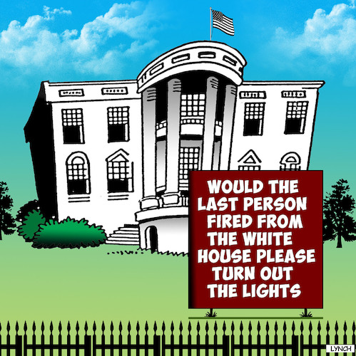 Cartoon: The White House (medium) by toons tagged trump,fired,sacked,the,white,house,us,politics,trump,fired,sacked,the,white,house,us,politics
