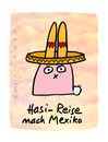 Cartoon: Hasi 5 (small) by schwoe tagged hase,sombrero,mexiko,hitze,sonne,reise