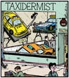 Cartoon: Stuffed (small) by Tony Zuvela tagged taxi,taxidermist,taxidermy,cab,cabbie,preparing,stuffing,mounting,lifelike,dead,ex,cars,vehicles,roads,highways,passengers,driver,shop