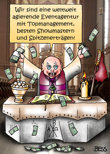 Cartoon: Eventagentur (medium) by besscartoon tagged eventagentur,topmanagement,showmaster,spitzenerträge,manager,vatikan,pfarrer,kirche,katholisch,pfaffen,knete,geld,bess,besscartoon