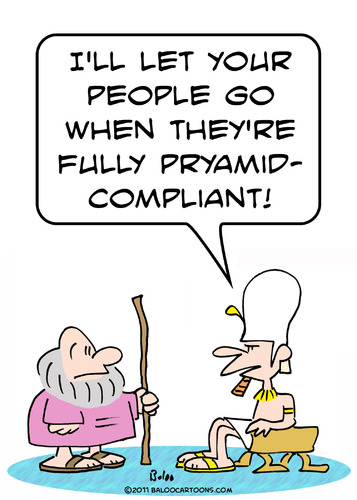Cartoon: compliant pyramid moses pharaoh (medium) by rmay tagged compliant,pyramid,moses,pharaoh